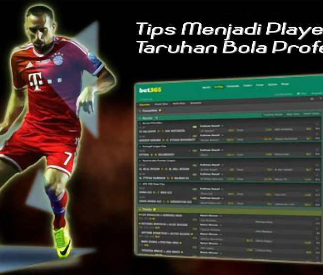 Tips Menjadi Player Taruhan Bola Profesional